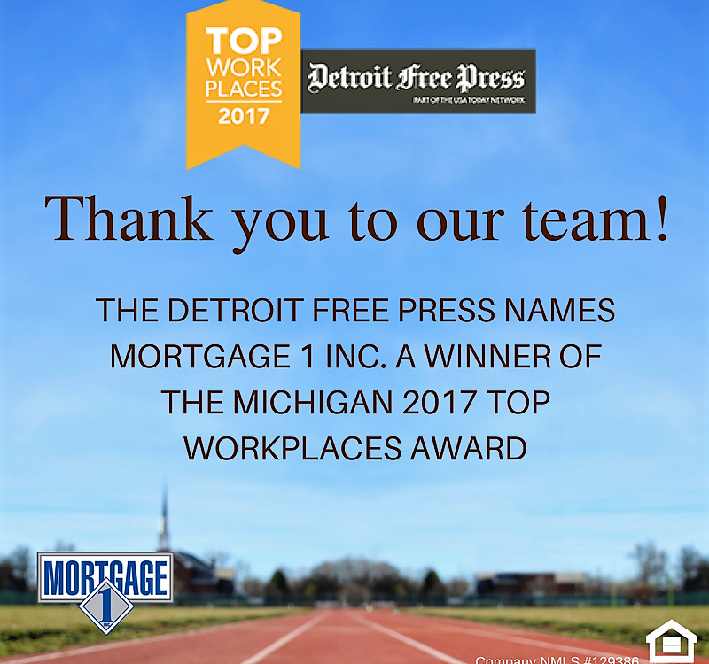 THE DETROIT FREE PRESS NAMES Mortgage 1 Inc. A WINNER OF THE MICHIGAN 2017 TOP WORKPLACES AWARD