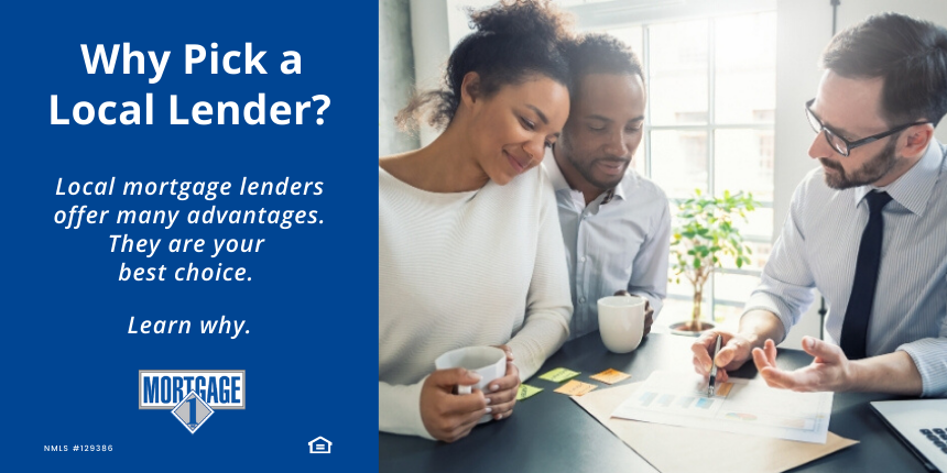 Learn what makes local mortgage lenders like Mortgage 1 your best choice.
